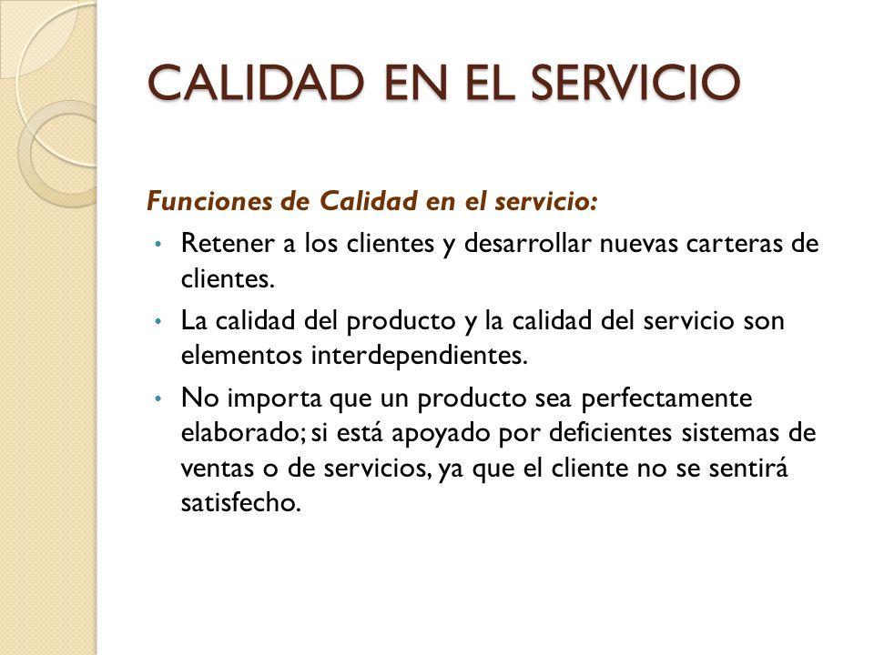 CALIDAD EN EL SERVICIO Funciones de Calidad en el servicio: