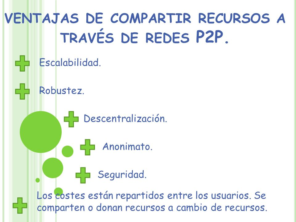 ventajas de compartir recursos a través de redes P2P.