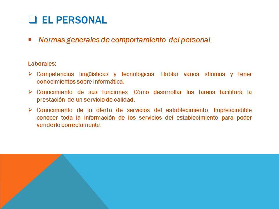 El personal Normas generales de comportamiento del personal.