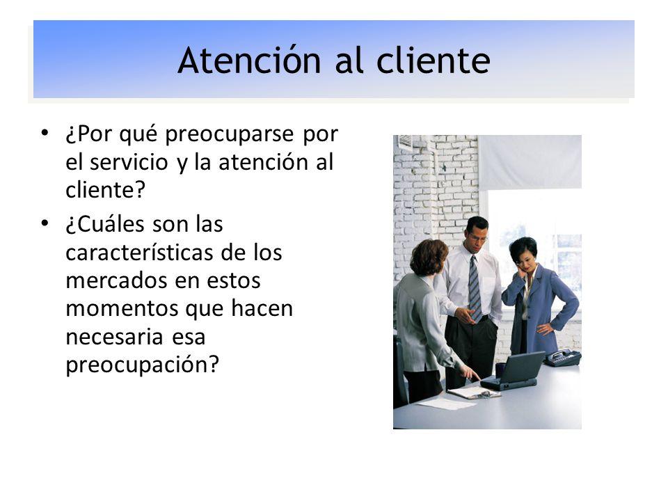 Atención al cliente ¿Por qué preocuparse por el servicio y la atención al cliente
