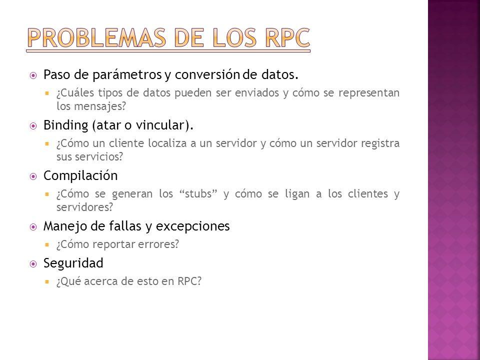 Problemas de los rpc Paso de parámetros y conversión de datos.