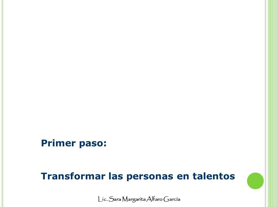 Primer paso: Transformar las personas en talentos