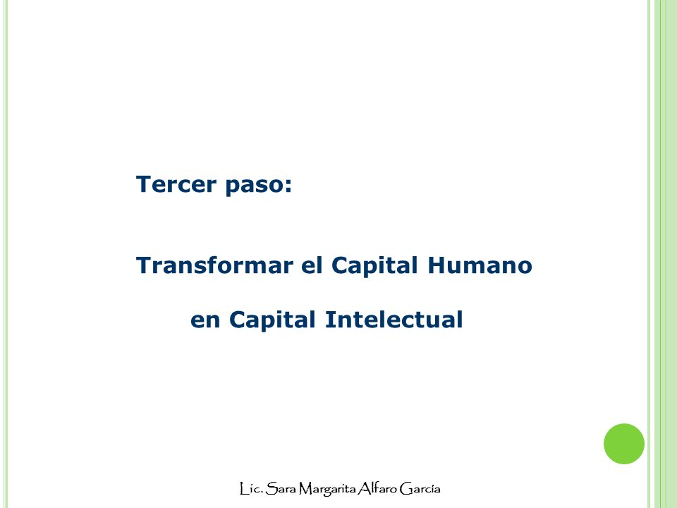 Tercer paso: Transformar el Capital Humano en Capital Intelectual