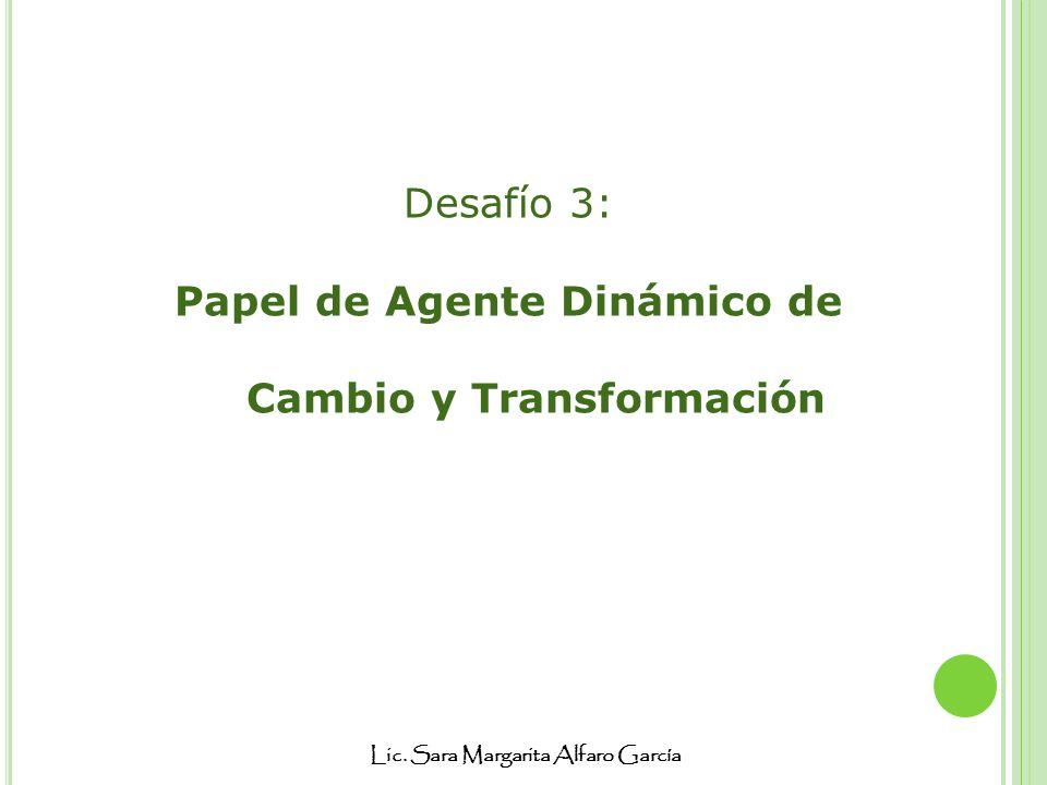 Papel de Agente Dinámico de Cambio y Transformación