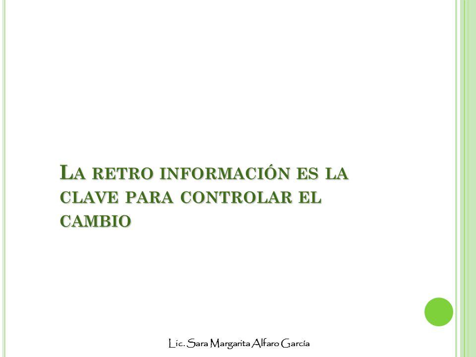 La retro información es la clave para controlar el cambio