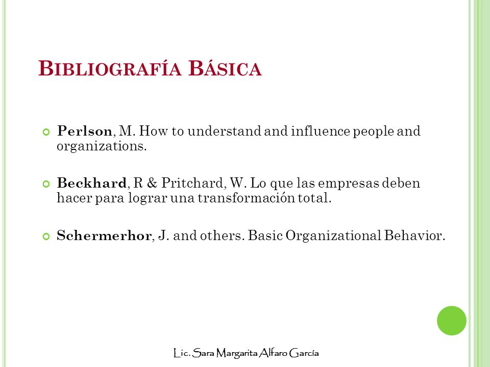 Bibliografía Básica Perlson, M. How to understand and influence people and organizations.