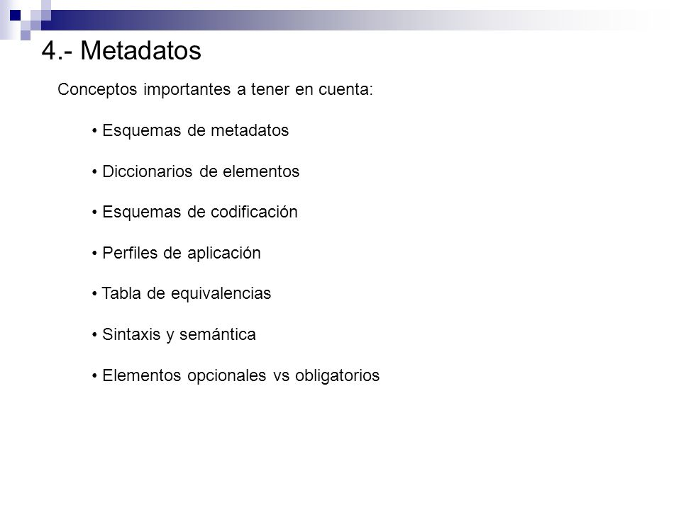 4.- Metadatos Conceptos importantes a tener en cuenta: