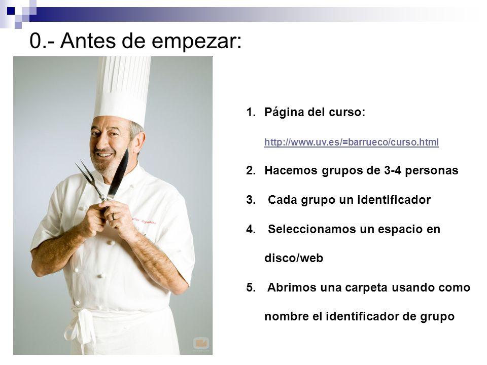 0.- Antes de empezar:Página del curso: http://www.uv.es/=barrueco/curso.html. Hacemos grupos de 3-4 personas.