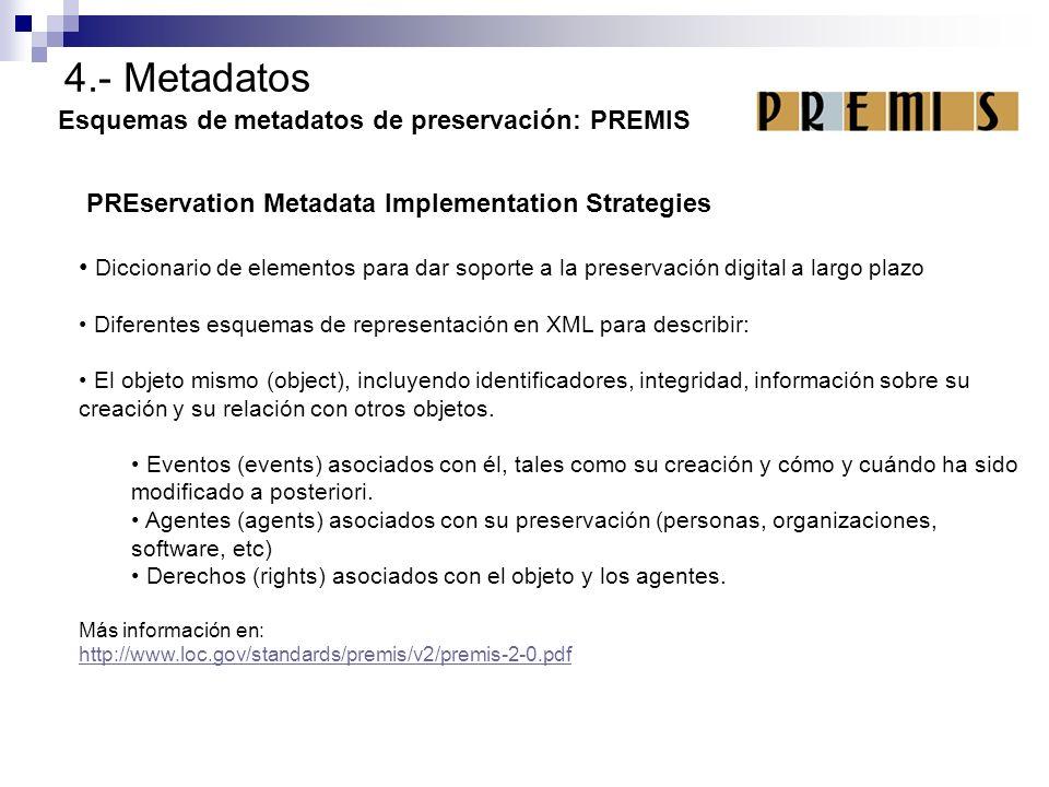 4.- Metadatos Esquemas de metadatos de preservación: PREMIS