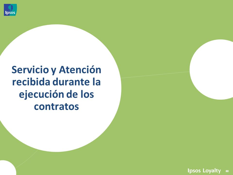 Servicio y Atención recibida durante la ejecución de los contratos