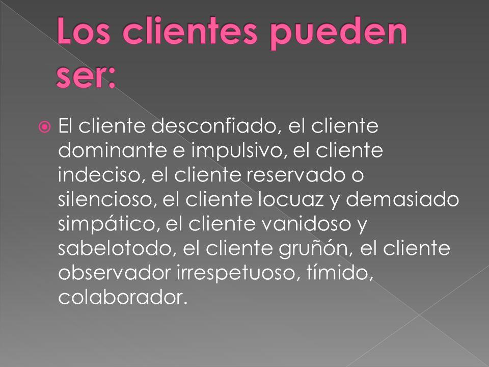 Los clientes pueden ser: