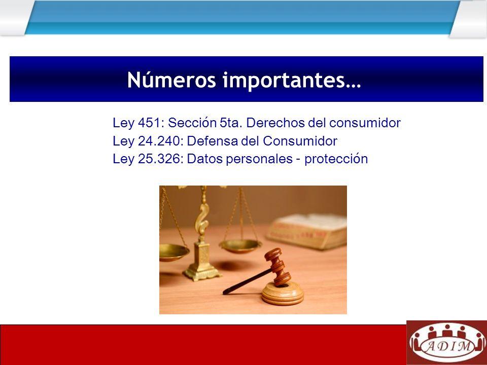 Números importantes… Ley 451: Sección 5ta. Derechos del consumidor