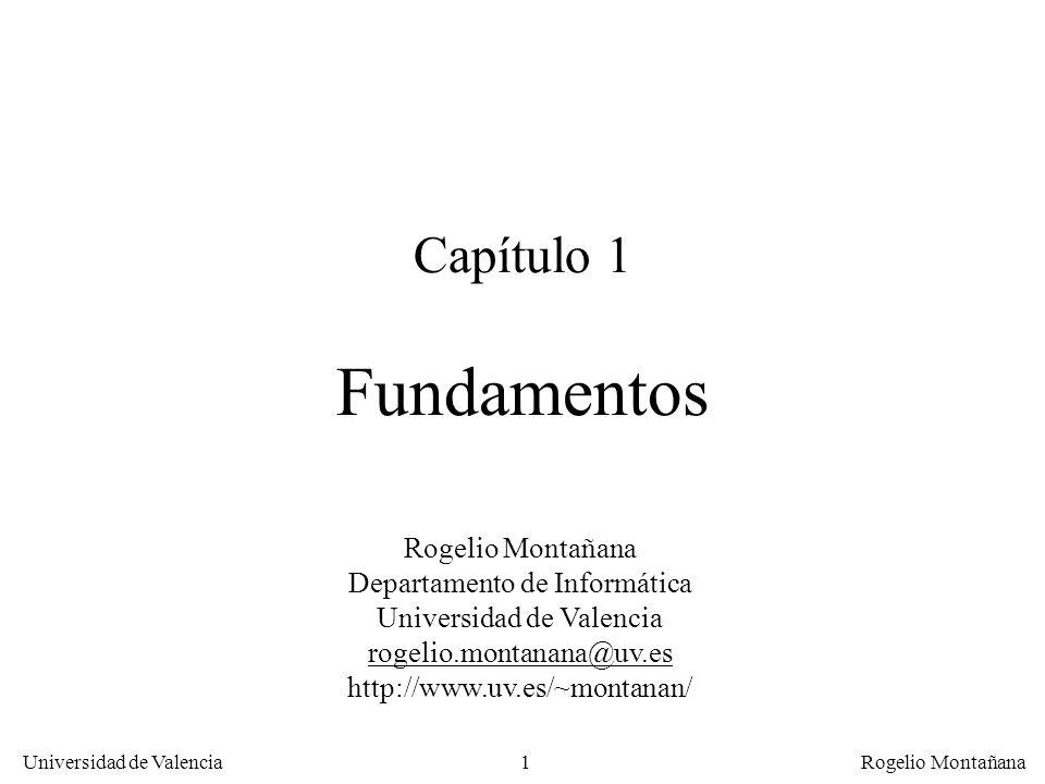 Capítulo 1 Fundamentos Rogelio Montañana Departamento de Informática