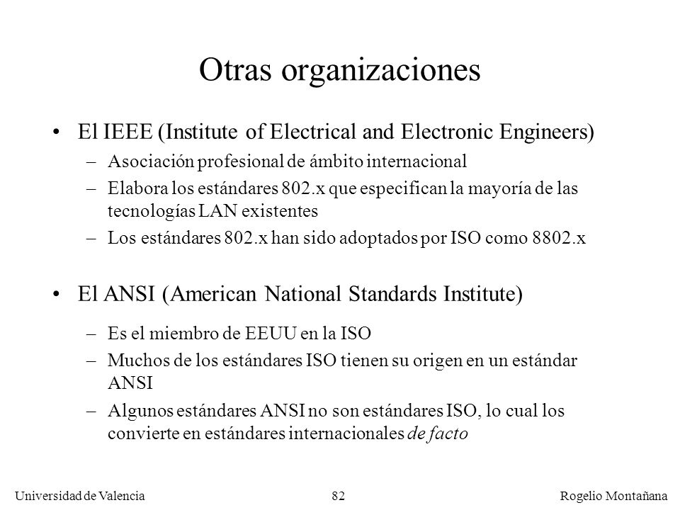Fundamentos Otras organizaciones. El IEEE (Institute of Electrical and Electronic Engineers) Asociación profesional de ámbito internacional.