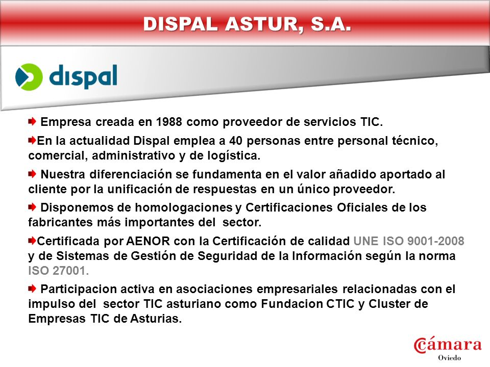 DISPAL ASTUR, S.A. Empresa creada en 1988 como proveedor de servicios TIC.