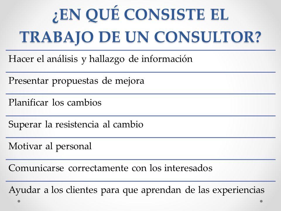 ¿EN QUÉ CONSISTE EL TRABAJO DE UN CONSULTOR