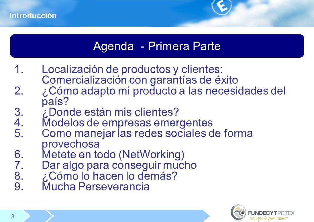 Introducción Agenda - Primera Parte. Localización de productos y clientes: Comercialización con garantías de éxito.