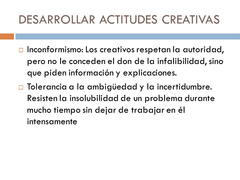 DESARROLLAR ACTITUDES CREATIVAS