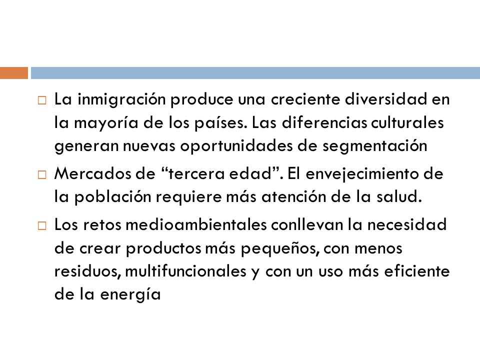 La inmigración produce una creciente diversidad en la mayoría de los países. Las diferencias culturales generan nuevas oportunidades de segmentación