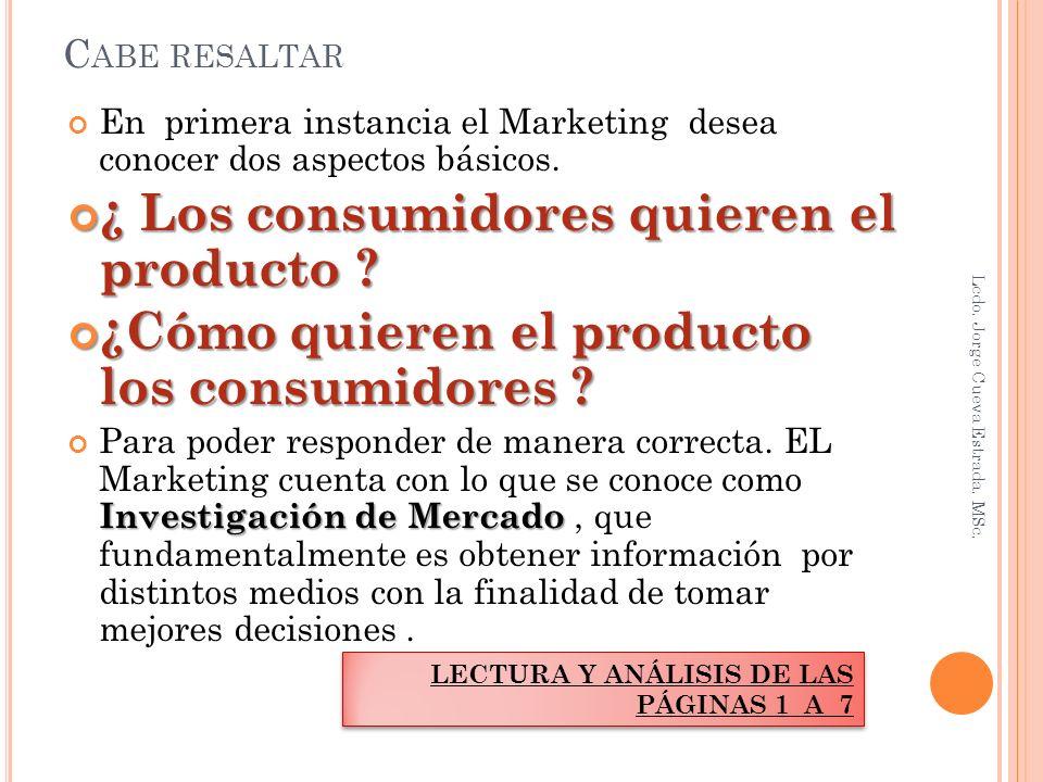 ¿ Los consumidores quieren el producto
