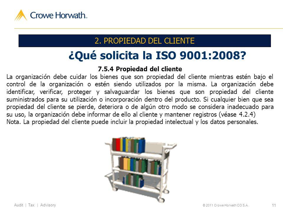 ¿Qué solicita la ISO 9001:2008 2. PROPIEDAD DEL CLIENTE