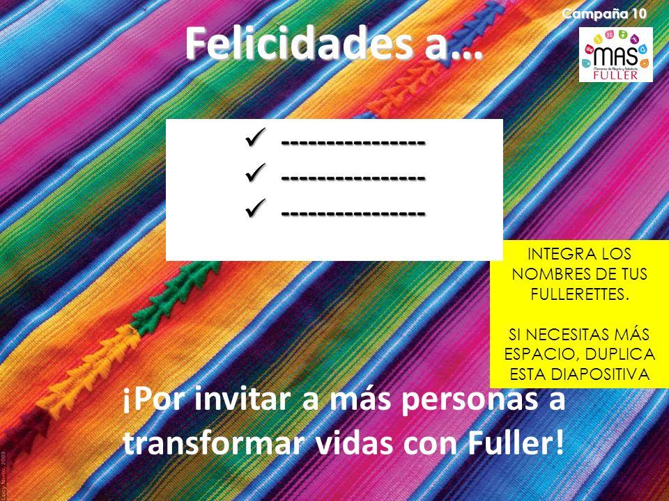 ¡Por invitar a más personas a transformar vidas con Fuller!