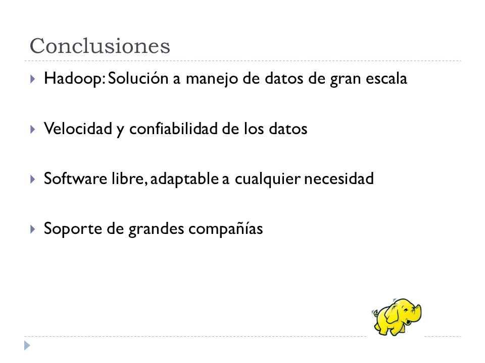 Conclusiones Hadoop: Solución a manejo de datos de gran escala