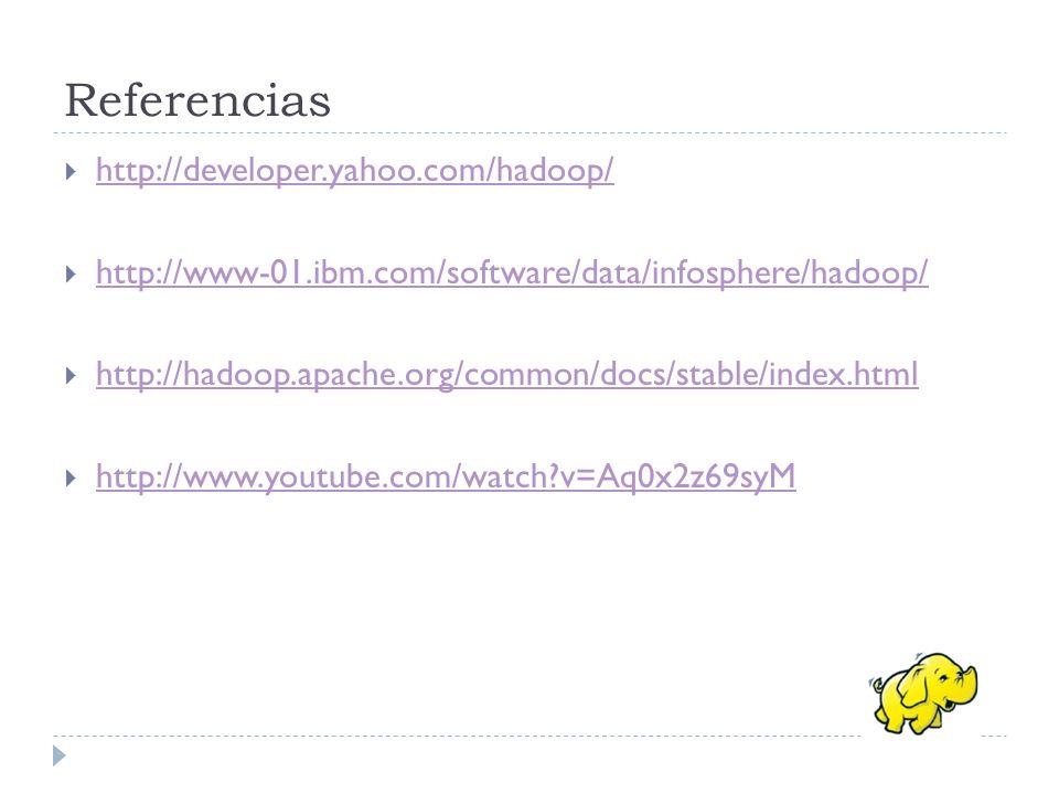 Referencias http://developer.yahoo.com/hadoop/