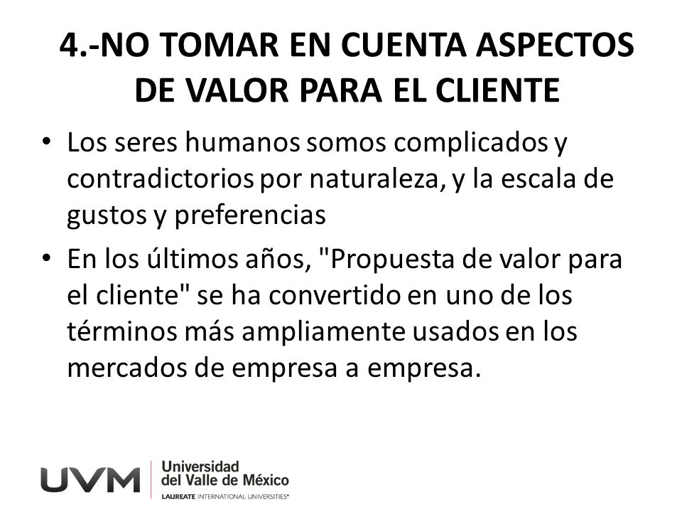 4.-NO TOMAR EN CUENTA ASPECTOS DE VALOR PARA EL CLIENTE