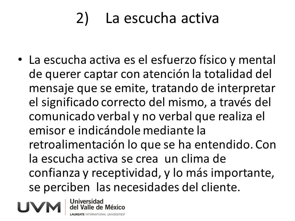 2) La escucha activa