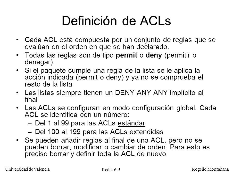 Miscelánea Definición de ACLs. Cada ACL está compuesta por un conjunto de reglas que se evalúan en el orden en que se han declarado.
