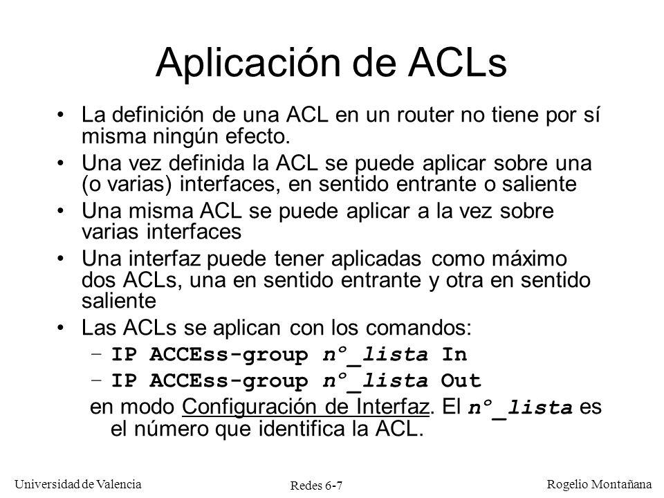 Miscelánea Aplicación de ACLs. La definición de una ACL en un router no tiene por sí misma ningún efecto.