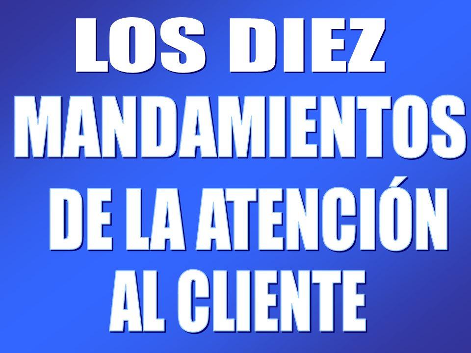 LOS DIEZ MANDAMIENTOS DE LA ATENCIÓN AL CLIENTE