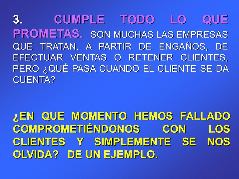 3. CUMPLE TODO LO QUE PROMETAS