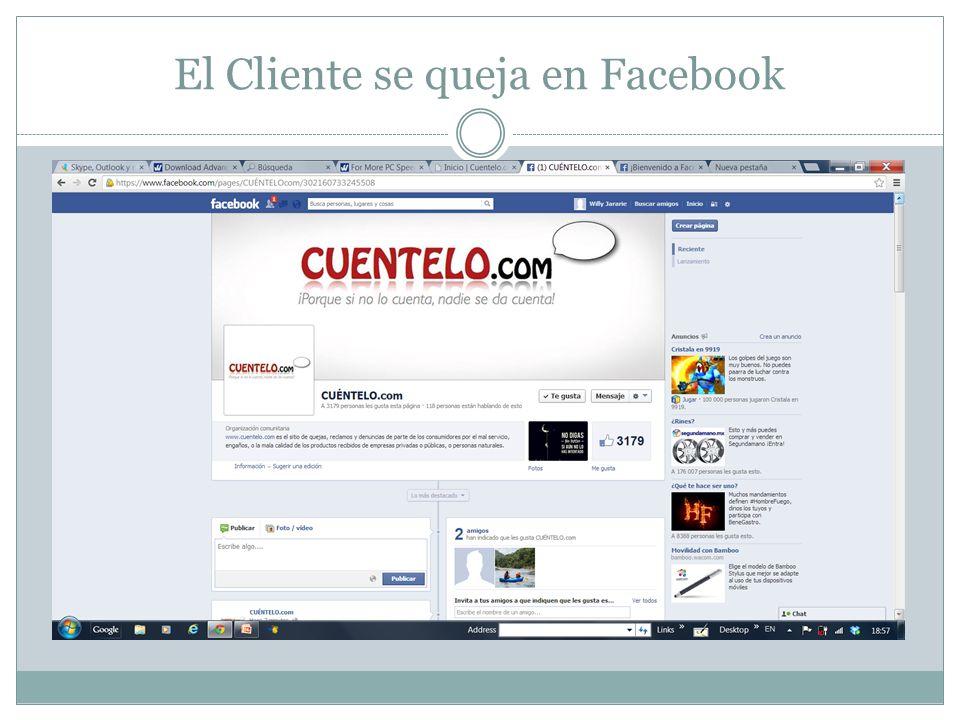 El Cliente se queja en Facebook