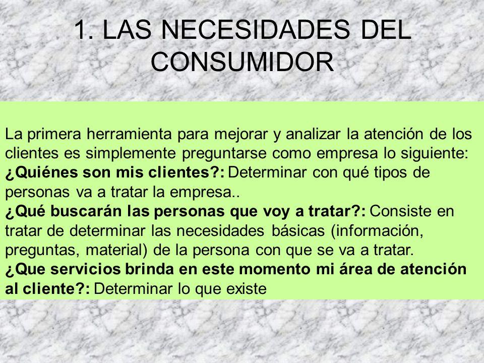 1. LAS NECESIDADES DEL CONSUMIDOR
