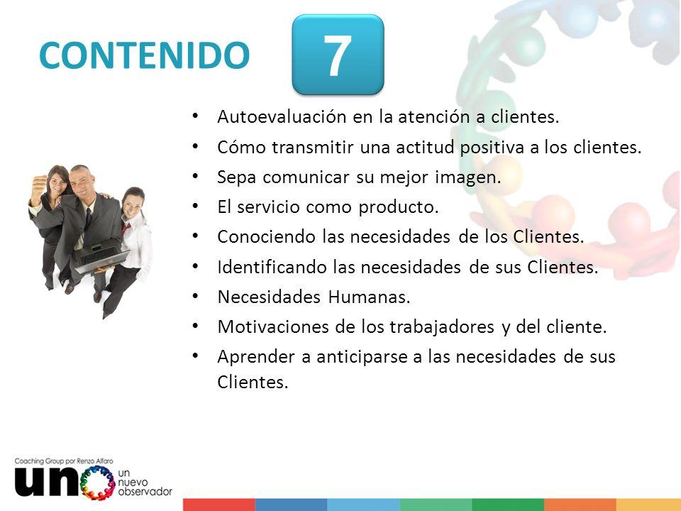 7 CONTENIDO Autoevaluación en la atención a clientes.