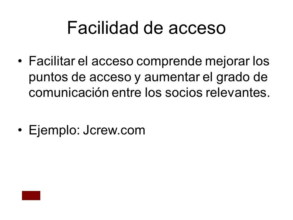 Facilidad de accesoFacilitar el acceso comprende mejorar los puntos de acceso y aumentar el grado de comunicación entre los socios relevantes.