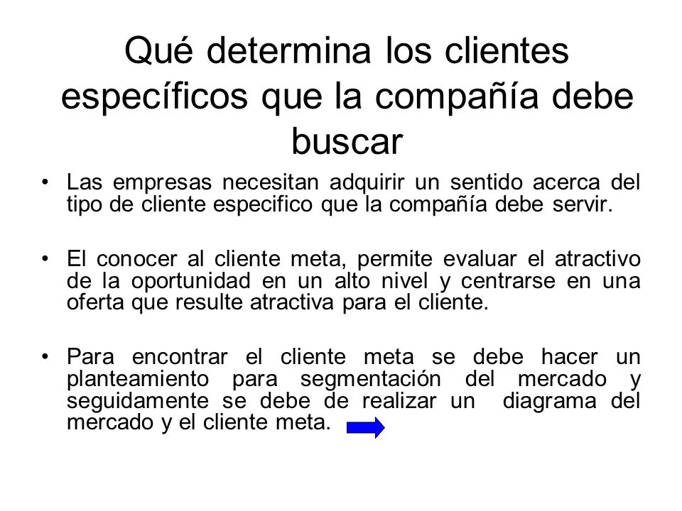 Qué determina los clientes específicos que la compañía debe buscar
