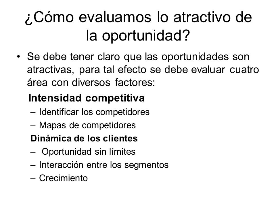 ¿Cómo evaluamos lo atractivo de la oportunidad
