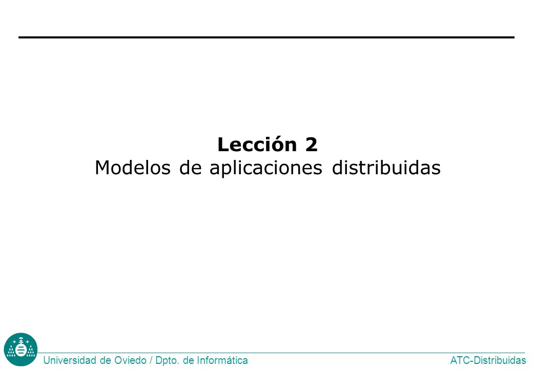 Lección 2 Modelos de aplicaciones distribuidas