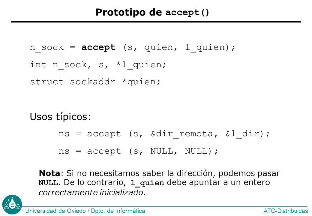 n_sock = accept (s, quien, l_quien); int n_sock, s, *l_quien;