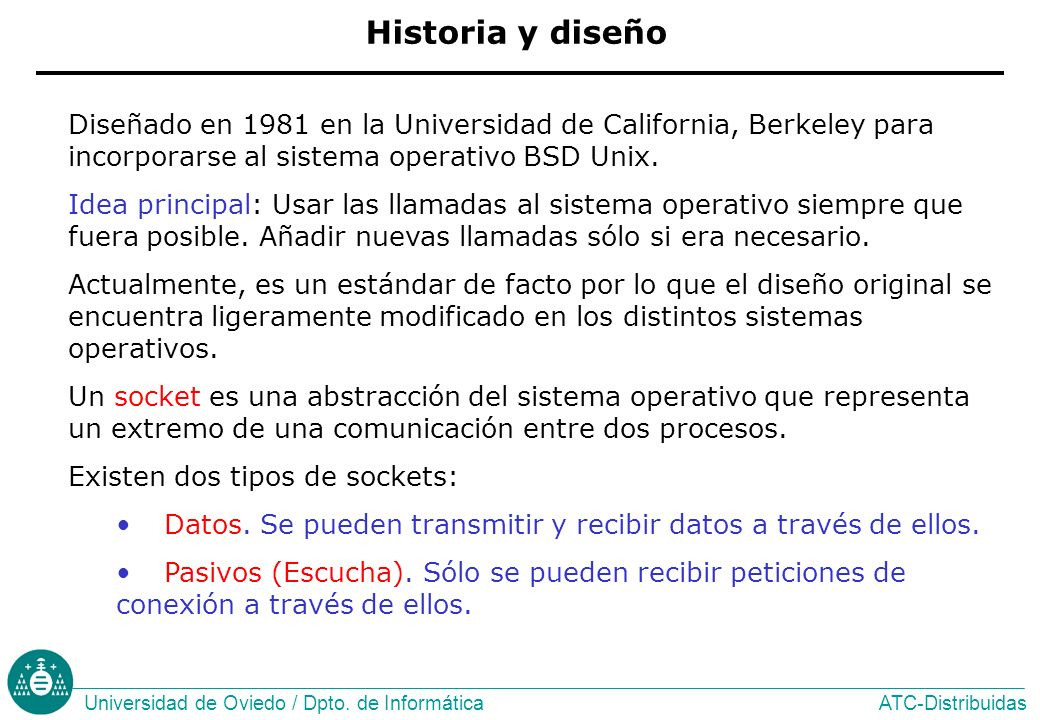 Historia y diseño Diseñado en 1981 en la Universidad de California, Berkeley para incorporarse al sistema operativo BSD Unix.