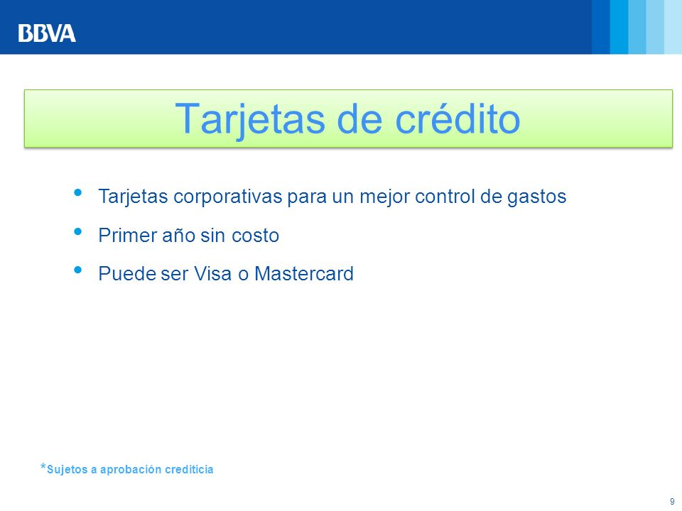 Tarjetas de crédito Tarjetas corporativas para un mejor control de gastos. Primer año sin costo. Puede ser Visa o Mastercard.