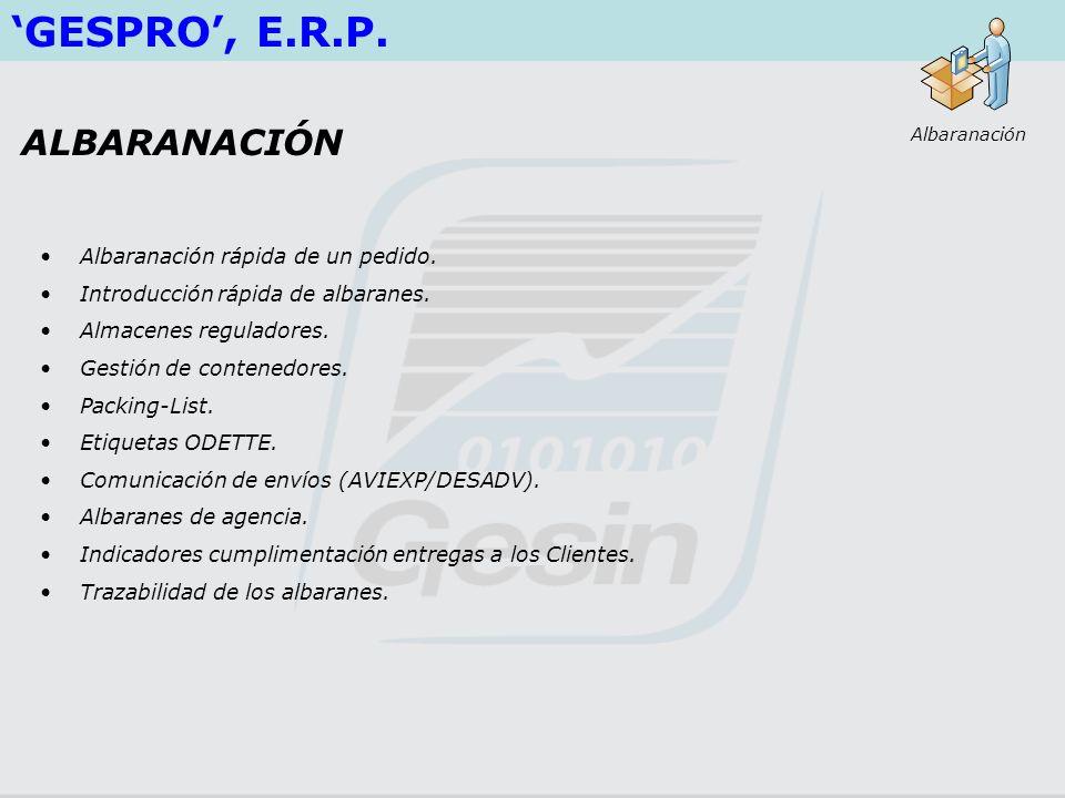 'GESPRO', E.R.P. ALBARANACIÓN Albaranación rápida de un pedido.
