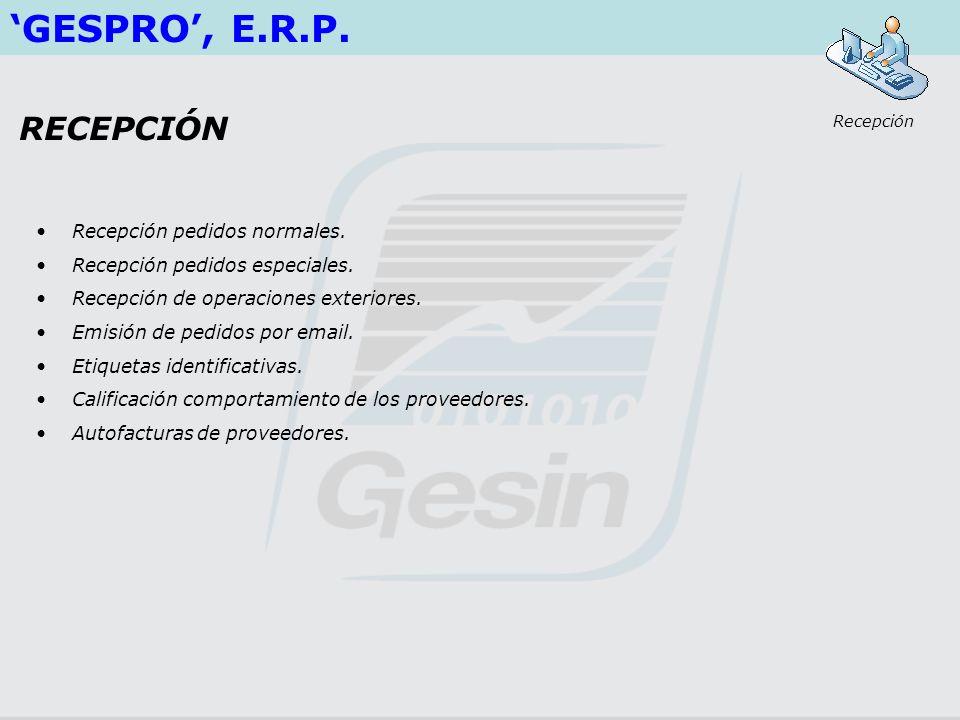 'GESPRO', E.R.P. RECEPCIÓN Recepción pedidos normales.