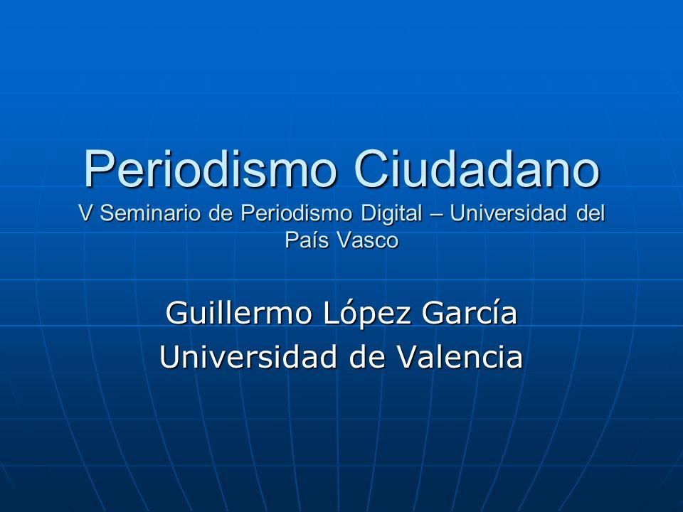 Guillermo López García Universidad de Valencia