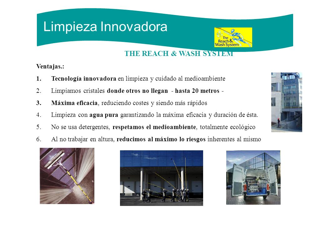 Limpieza Innovadora THE REACH & WASH SYSTEM Ventajas.: