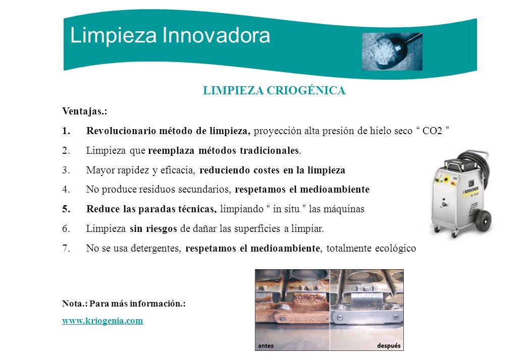 Limpieza Innovadora LIMPIEZA CRIOGÉNICA Ventajas.: