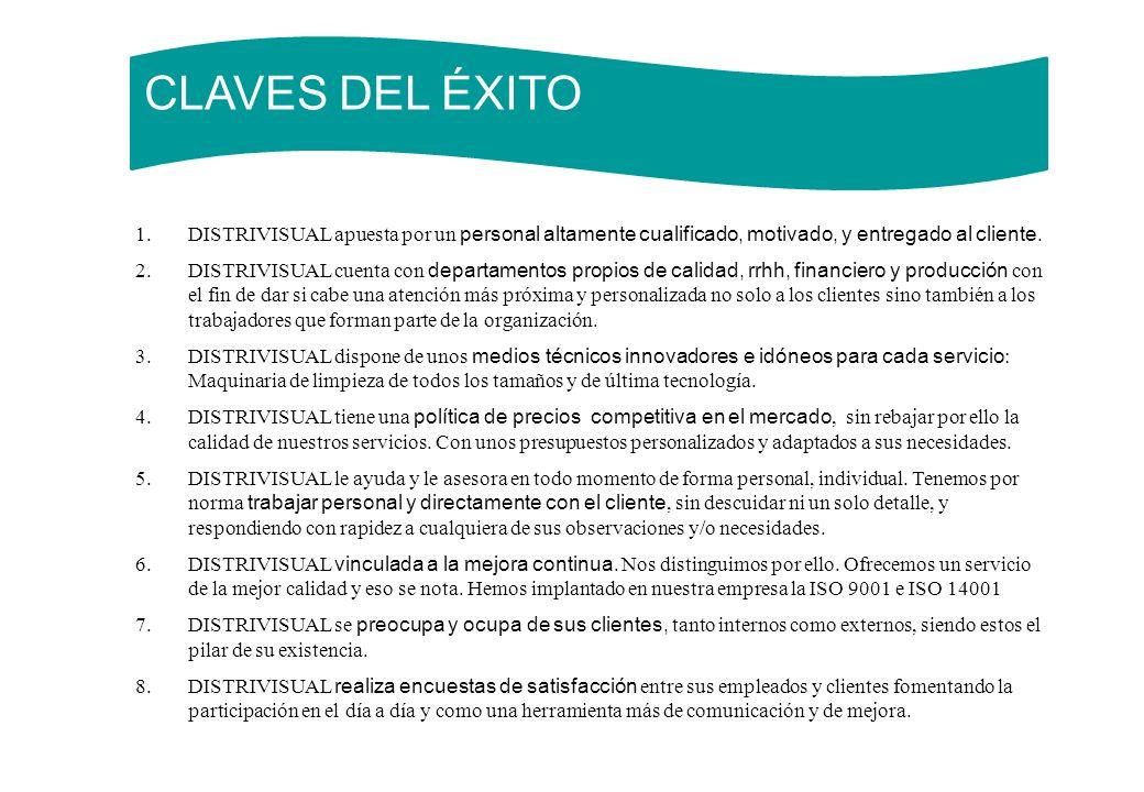 CLAVES DEL ÉXITO DISTRIVISUAL apuesta por un personal altamente cualificado, motivado, y entregado al cliente.